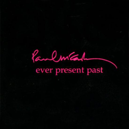 Paul McCartney - Ever Present Past